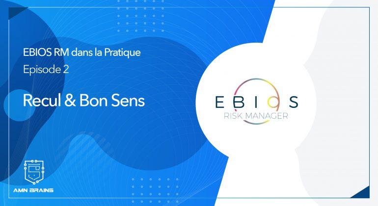 EBIOS RM - Recul & Bon Sens